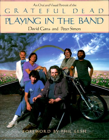 9780312616304: Playing in the Band: An Oral and Visual Portrait of the Grateful Dead