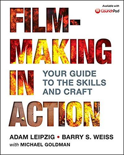 Filmmaking in Action: Leipzig, Adam; Weiss,