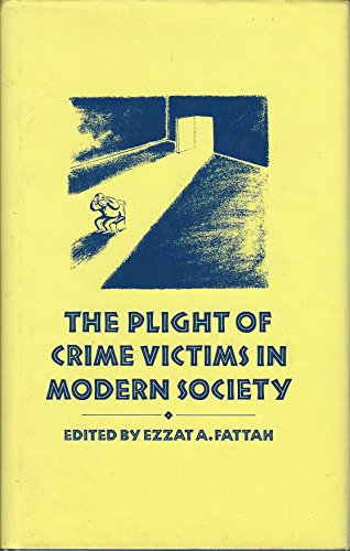 9780312617585: The Plight of Crime Victims in Modern Society