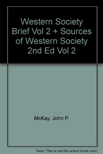 Western Society Brief V2 & Sources of: John P. McKay,