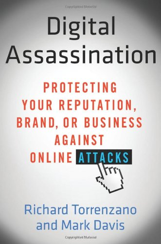 9780312617912: Digital Assassination: Protecting Your Reputation, Brand, or Business Against Online Attacks