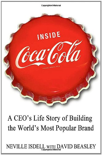 9780312617950: Inside Coca-Cola: A CEO's Life Story of Building the World's Most Popular Brand