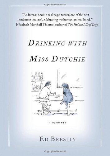 Drinking with Miss Dutchie: A Memoir: Ed Breslin