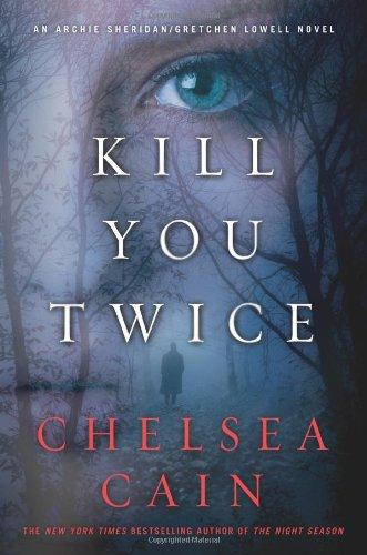 9780312619787: Kill You Twice: An Archie Sheridan / Gretchen Lowell Novel