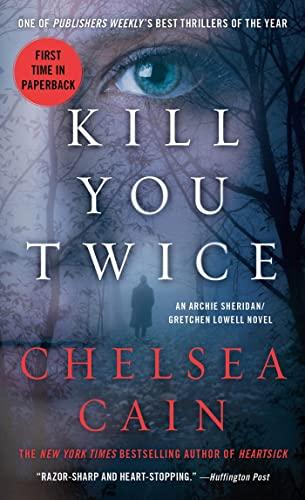 9780312619794: Kill You Twice: An Archie Sheridan / Gretchen Lowell Novel