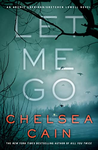 9780312619817: Let Me Go: An Archie Sheridan / Gretchen Lowell Novel