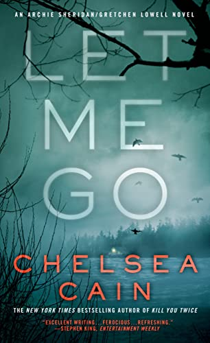 9780312619824: Let Me Go: An Archie Sheridan / Gretchen Lowell Novel