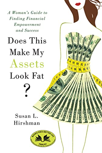 9780312620486: Does This Make My Assets Look Fat?: A Woman's Guide to Finding Financial Empowerment and Success