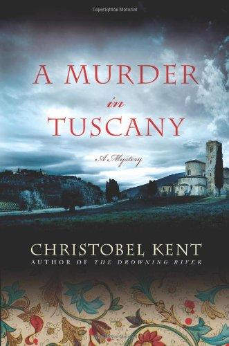 A Murder in Tuscany (Sandro Cellini): Kent, Christobel