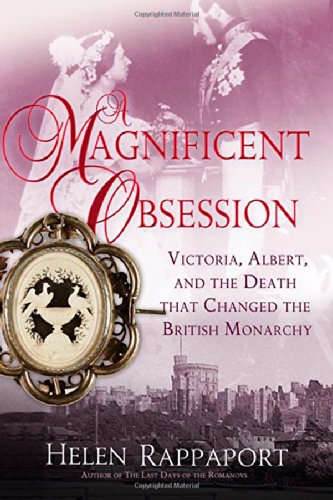 9780312621056: A Magnificent Obsession: Victoria, Albert, and the Death That Changed the British Monarchy