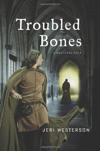 Troubled Bones: A Medieval Noir (Crispin Guest Medieval Noir)