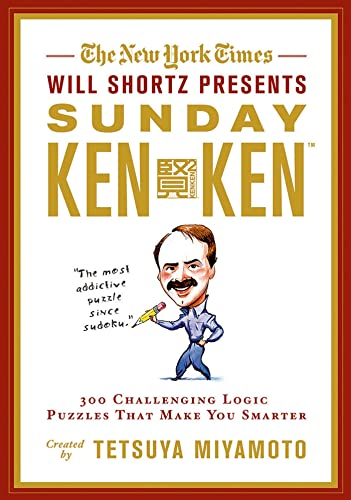 9780312621797: The New York Times Will Shortz Presents Sunday KenKen: 300 Challenging Logic Puzzles That Make You Smarter