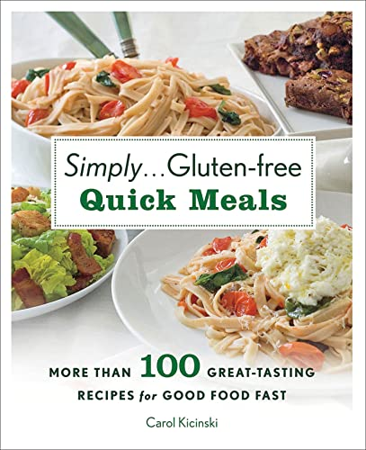 9780312622077: Simply Gluten-free Quick Meals: More Than 100 Great-Tasting Recipes for Good Food Fast