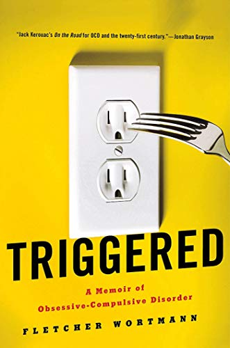 9780312622107: Triggered: A Memoir of Obsessive-Compulsive Disorder
