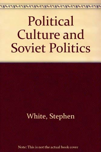 9780312622497: Political Culture and Soviet Politics
