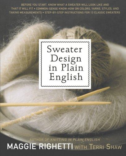 9780312622916: Sweater Design in Plain English: Step-by-Step Instructions for 13 Classic Sweaters
