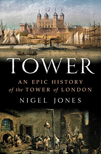 9780312622961: Tower: An Epic History of the Tower of London