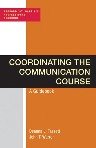 Coordinating the Communication Course: A Guidebook (Bedford/St.: Deanna L. Fassett,