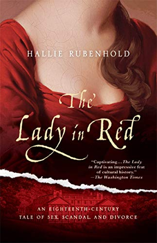 9780312624163: The Lady in Red: An Eighteenth-Century Tale of Sex, Scandal, and Divorce