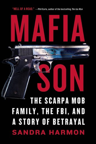 9780312624170: Mafia Son: The Scarpa Mob Family, the FBI, and a Story of Betrayal