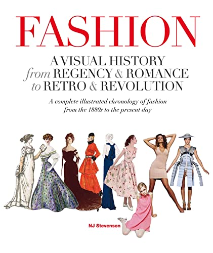 9780312624453: Fashion: A Visual History: From Regency & Romance to Retro & Revolution