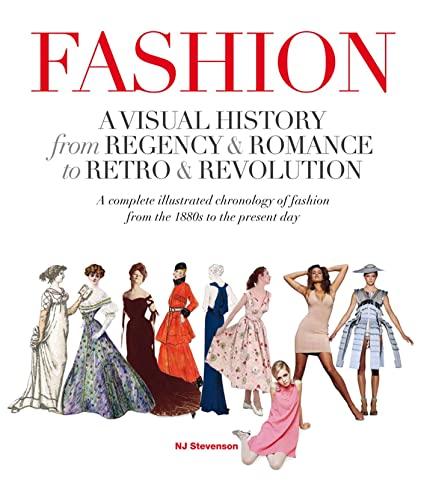 9780312624453: Fashion: A Visual History: from Regency & Romance to Retro & Revolution