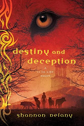 9780312624460: Destiny and Deception: A 13 to Life Novel