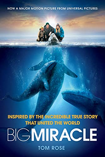 9780312625191: Big Miracle: Inspired by the Incredible True Story that United the World