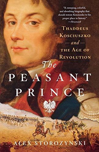 9780312625948: The Peasant Prince: Thaddeus Kosciuszko and the Age of Revolution