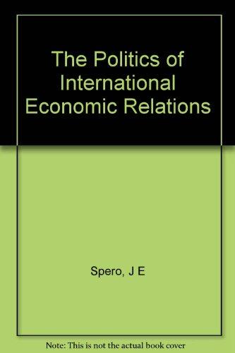 The politics of international economic relations: Spero, Joan Edelman