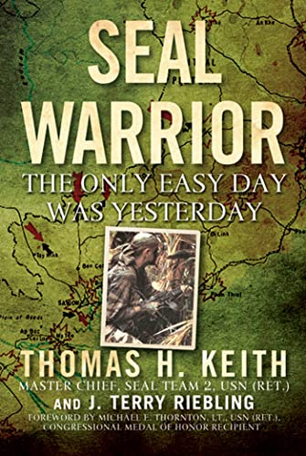 9780312628031: SEAL Warrior: The Only Easy Day Was Yesterday