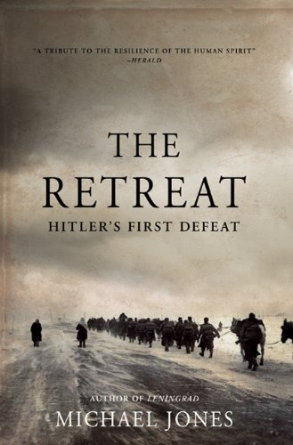 9780312628192: The Retreat: Hitler's First Defeat