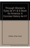 Through Women's Eyes 2e V1 & e-Book for America: A Concise History 4e V1 (0312628412) by Ellen Carol DuBois; Lynn Dumenil; James A. Henretta; David Brody