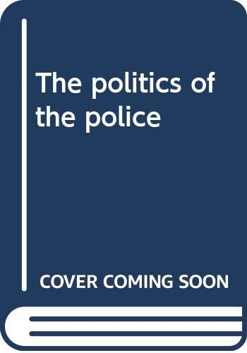 9780312628826: The politics of the police [Hardcover] by Reiner, Robert