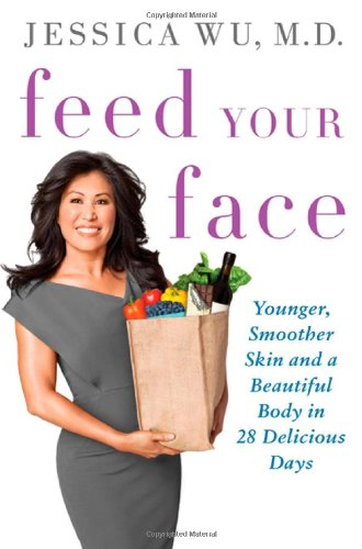 9780312630775: Feed Your Face: Younger, Smoother Skin and a Beautiful Body in 28 Delicious Days