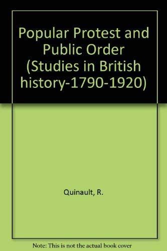 9780312631055: Popular Protest and Public Order (Studies in British history-1790-1920)
