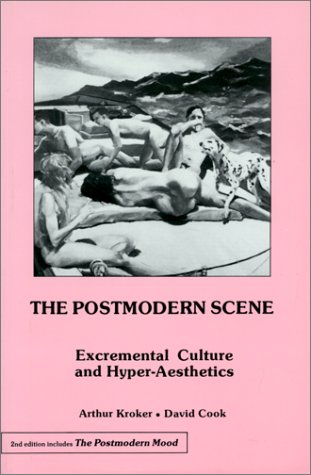 9780312632298: The Postmodern Scene: Excremental Culture and Hyper-Aesthetics
