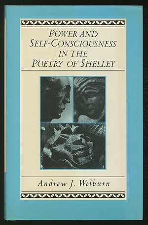 Power and Self-Consciousness in the Poetry of: Welburn, Andrew J.