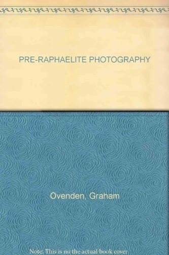 Pre-Raphaelite Photography (Academy Art Editions) (9780312637361) by Graham Ovenden