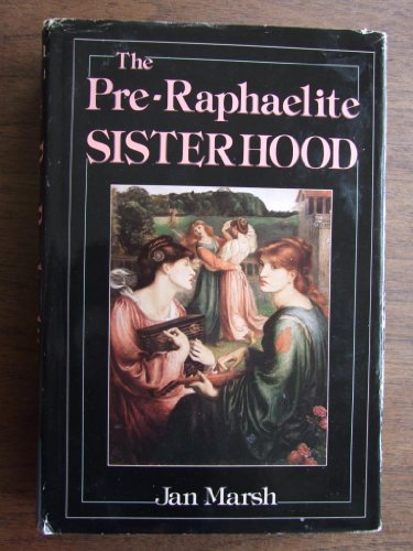 9780312637385: The Pre-Raphaelite Sisterhood