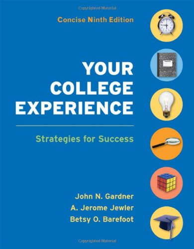 Your College Experience Concise Edition: Strategies for: John N. Gardner,