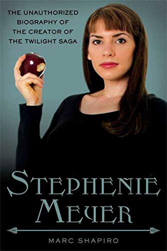 9780312638290: Stephenie Meyer: The Unauthorized Biography of the Creator of the Twilight Saga