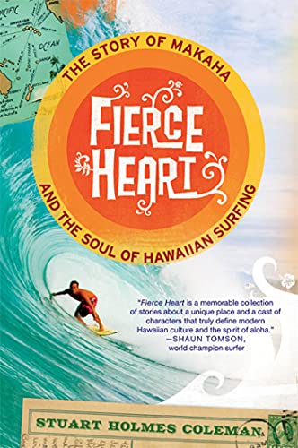 9780312638313: Fierce Heart: The Story of Makaha and the Soul of Hawaiian Surfing