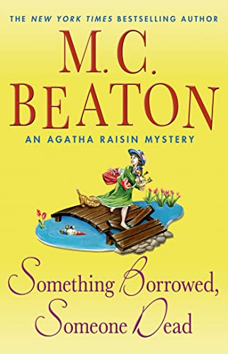 9780312640132: Something Borrowed, Someone Dead: An Agatha Raisin Mystery (Agatha Raisin Mysteries)
