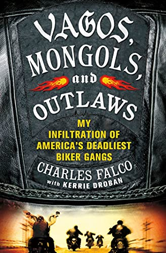 9780312640149: Vagos, Mongols, and Outlaws: My Infiltration of America's Deadliest Biker Gangs