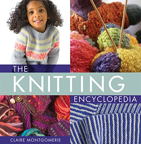 9780312640163: The Knitting Encyclopedia: A Comprehensive Guide for All Knitters