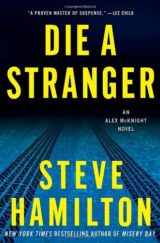 9780312640217: Die a Stranger (Alex Mcknight)