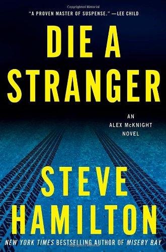 9780312640217: Die a Stranger: An Alex McKnight Novel (Alex McKnight Novels)
