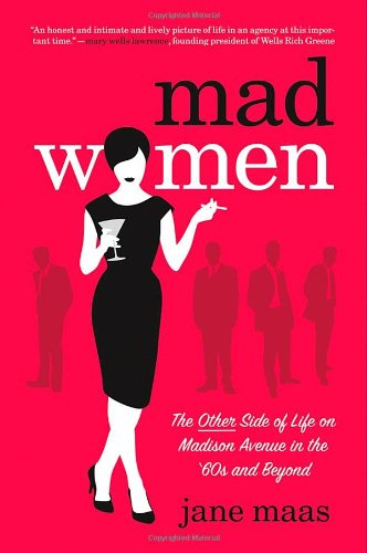 9780312640231: Mad Women: The Other Side of Life on Madison Avenue in the '60s and Beyond