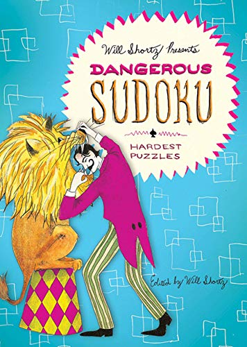 Will Shortz Presents Dangerous Sudoku: Shortz, Will